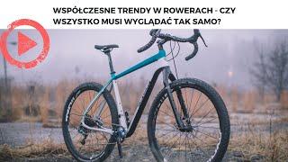 Współczesne trendy w rowerach - czy wszystko musi wyglądać tak samo?