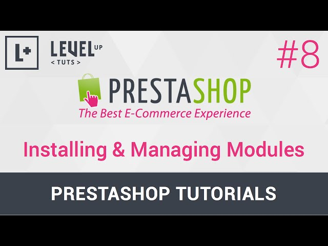 Prestashop Tutorials #8 - Installing & Managing Modules