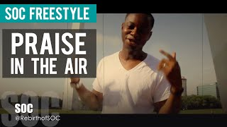 SOC Freeestyle: Praise in the Air - St. Louis, MO (@RebirthofSOC)