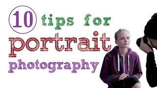 10 portrait photography tips(, 2015-08-21T06:46:57.000Z)
