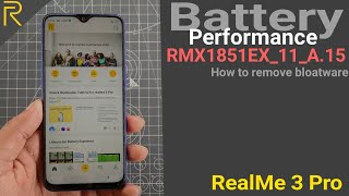 RealMe 3 Pro Battery Performance After Update A.15 | How to remove bloatware after update