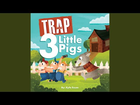Trap 3 Little Pigs