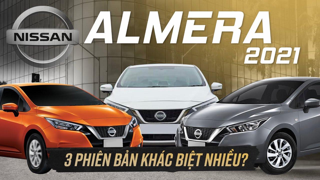 Nissan Almera 2021: So sánh 3 phiên bản, nhiều trang bị nhưng vẫn thiếu cảm biến...