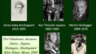 Existentialism : Walter Kaufmann on Kierkegaard, Sartre, Heidegger and Jaspers