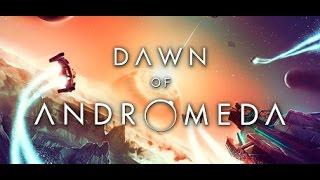 dawn of Andromeda  трейлер, обзор, геймплей