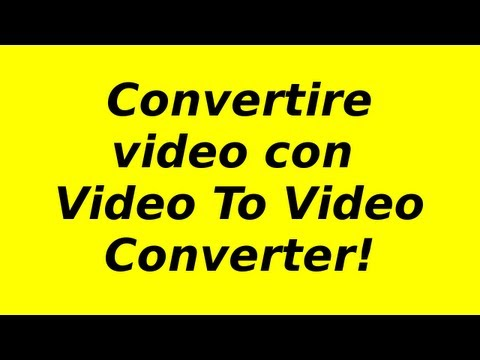 Convertire video con Video To Video Converter!