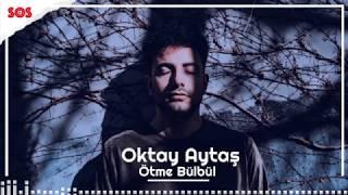 Ötme Bülbül - Oktay Aytaş (Official Video)
