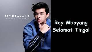 Download Rey Mbayang Selamat Tingal Lirik Mp3