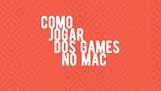Como Jogar Dos Games No Mac - Boxer/ How To Play Dos Games On Mac