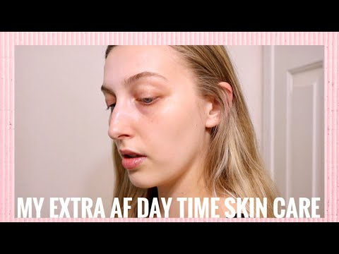 my-extra-af-day-time-skin-care-routine