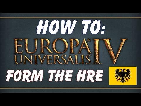 How to Form the HRE in Europa Universalis 4