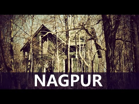 TOP 10 HAUNTED PLACES IN NAGPUR