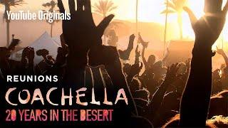 Bonus Content | Reunions | Coachella: 20 Years in the Desert