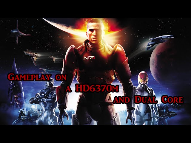 Mass Effect Gameplay on HD 6370m and Dual Core