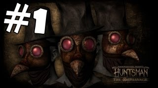Huntsman The Orphanage Walkthrough Part 1 Gameplay Review Lets Play Playthrough HD