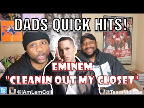DADS QUICK HITS   EMINEM x CLEANIN' OUT MY CLOSET