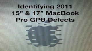 Identifying 2011 MacBook Pro GPU Defects