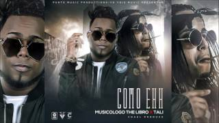 Musicologo - Como Eh - Ft. Tali  (Audio Oficial)