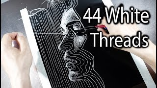 44 White Threads for a Portrait Art  - DP Truong