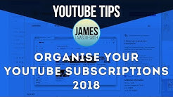 Organise Your YouTube Subscriptions 2018