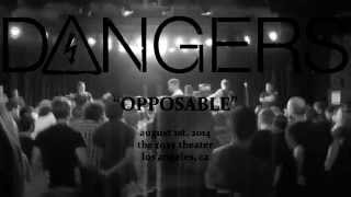 "2014-08-01 - Dangers - ""Opposable"" - LIVE CONCERT RECORDING - The Roxy - Los Angeles, CA"