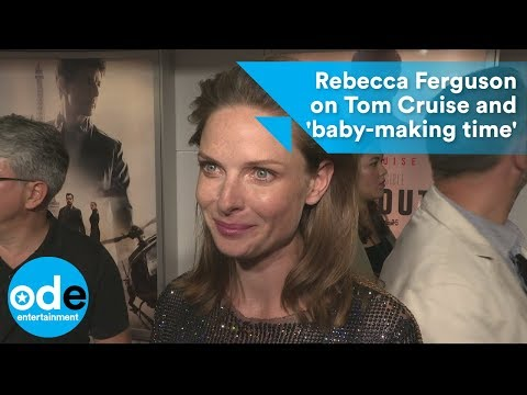 Rebecca Ferguson on Tom Cruise and 'baby-making time'