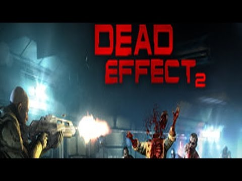 Dead Effect 2 || First Person Sci-Fi Zombie Shooter
