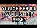 Yugioh Feb 8th Ban List Rip Pepe? (new Adjusted List) video