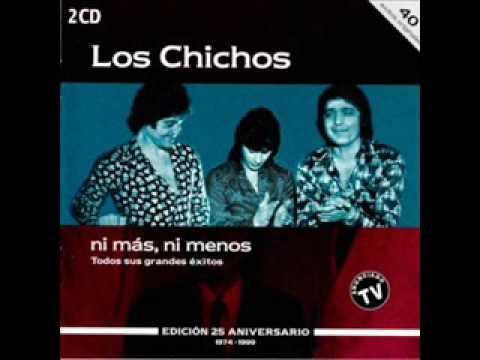 LOS CHICHOS quiereme con alegria