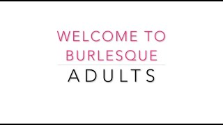 Welcome to burlesque adults