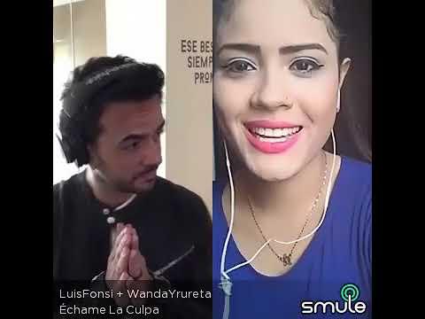 Luis Fonsi ft Demi Lovato- Echame la culpa Smule (WandaYrureta)