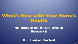 Moore Equine Client Seminar 2017 - What's New in Horse Health Research - Dr. Louise Corbeil
