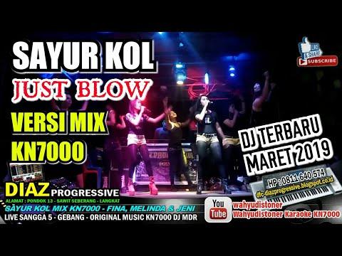 DJ DIAZ 2019 SAYUR KOL REMIX KN7000 JUST BLOW DJ MDR MARET TERBARU DIAZ PROGRESSIVE