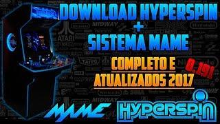 HYPERSPIN 2017/ DOWNLOAD HYPERSPIN ATUALIZADO + SISTEMA MAME COMPLETO E ATUALIZADO NA VERSÃO 0.191