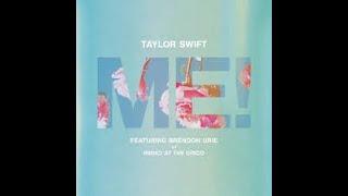 ME!-Taylor Swift ft. Brendon Urie (Album Version)