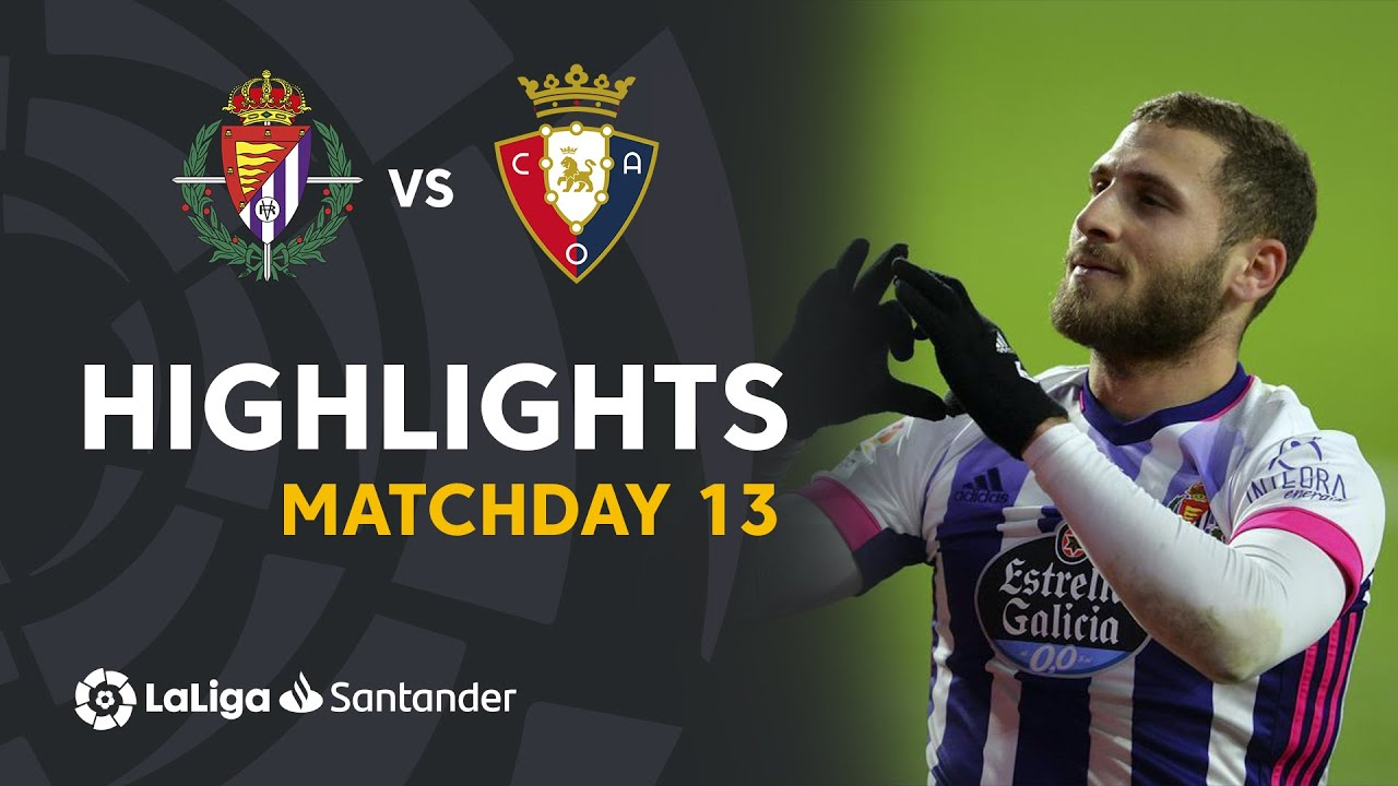 Highlights Real Valladolid Vs Ca Osasuna 3 2 Youtube