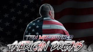 Tom Macdonald - American Dreams (THIS IS POWERFUL)