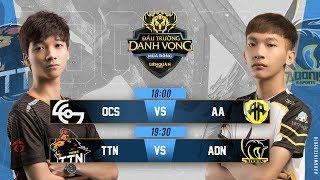 OCS vs AA | TTN vs ADN - Ngày 4 Tuần 3 - Đấu Trường Danh Vọng Mùa Đông 2018