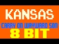 Carry On Wayward Son [8 Bit Universe Tribute to Kansas]