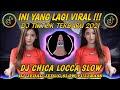 DJ CHIKA LOCCA SLOW REMIX JEDAG JEDUG FULLBASS TIKTOK TERBARU 2021 YANG LAGI VIRAL