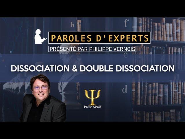 Dissociation et double dissociation - PAROLES D'EXPERTS