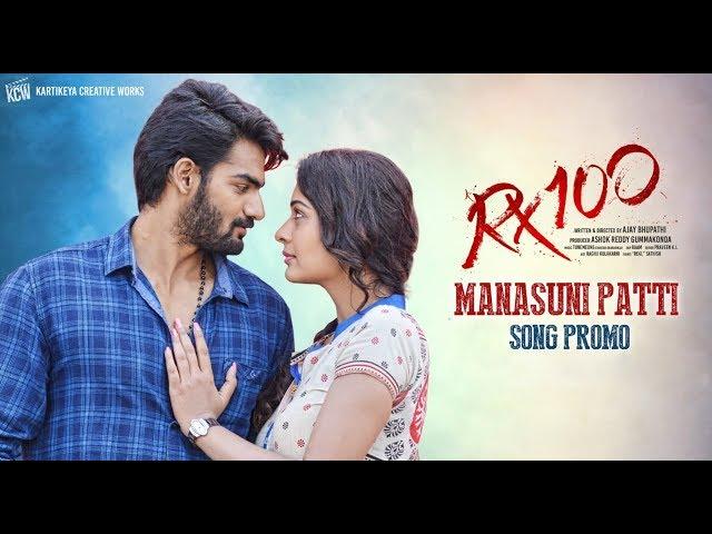 Manasuni Patti Song Promo | RX100 | Kartikeya Gummakonda | Payal Rajput | Ajay Bhupathi