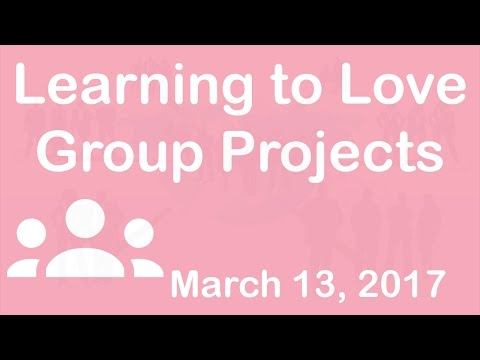 WebinarSession Learning to Love Group Projects