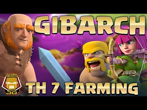 TH 7 GIBARCH Take All Of It   Farming Guide   Clash Of Clans