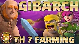 TH 7 GIBARCH Take All of It | Farming Guide | Clash of Clans