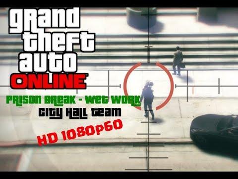 GTA V | Prison Break - Wet Work | City Hall