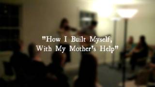 """Jon Watts Performing """"How I Built Myself, With My Mother"""