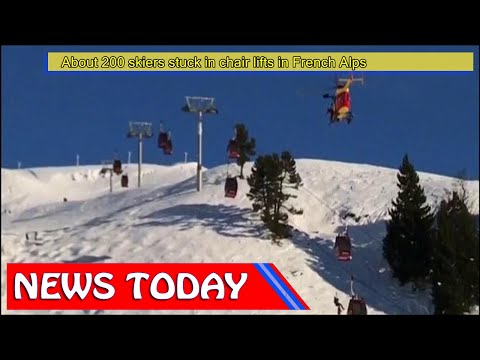 World News - About 200 skiers stuck in chair lifts in French Alps