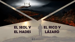 EL SEOL Y EL HADES, EL RICO Y LAZARO