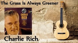 Charlie Rich - The Grass Is Always Greener YouTube Videos